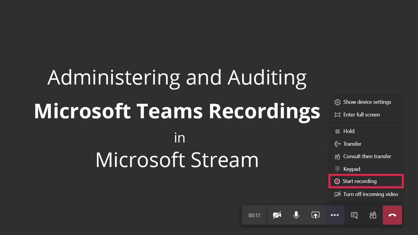 Administering and Auditing Teams Recordings in Microsoft Stream
